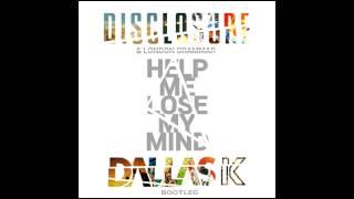 Disclosure ft. London Grammer - Help Me Lose My Mind (DallasK Bootleg)