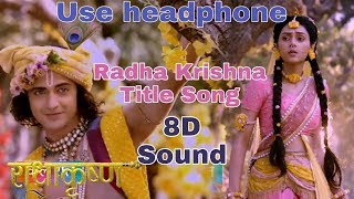 Radha Krishna Title Song | 8D Sound | 8D BollyWood