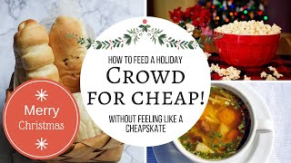 Feed A Crowd for Cheap! Affordable Holiday Meals, Sides, and Treats.