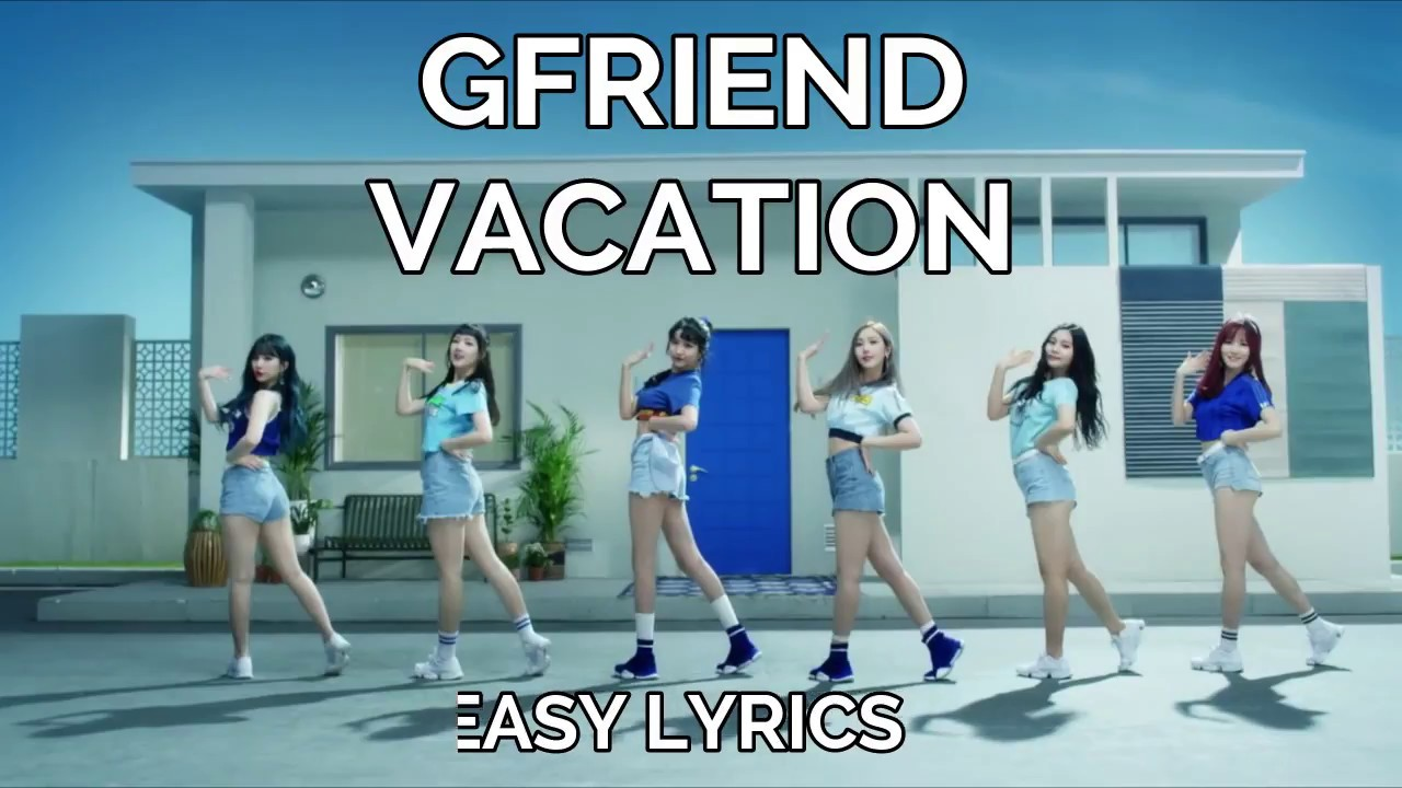 GFRIEND-VACATION-EASY LYRICS - YouTube