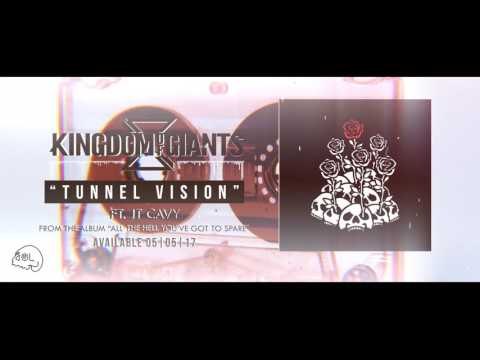 Kingdom Of Giants - Tunnel Vision (Feat. JT Cavey)
