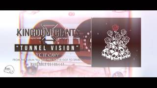 Kingdom Of Giants - Tunnel Vision Ft JT Cavey