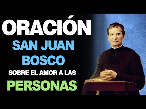 🙏 Oración a San Juan Bosco SOBRE EL AMOR A LAS PERSONAS 💑
