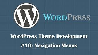 WordPress Theme Development Tutorial 10: Adding Navigation Menu Support