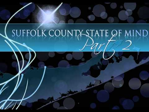 Suffolk County State of Mind Part 2