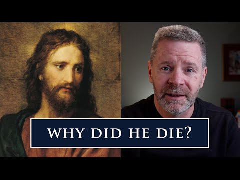 Why Did Jesus Have to Die? | The Authentic Catholic Answer