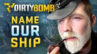 Dirty Bomb: Name Our Ship