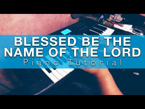 Blessed Be The Name Of The Lord Keyboard Chords By Don Moen