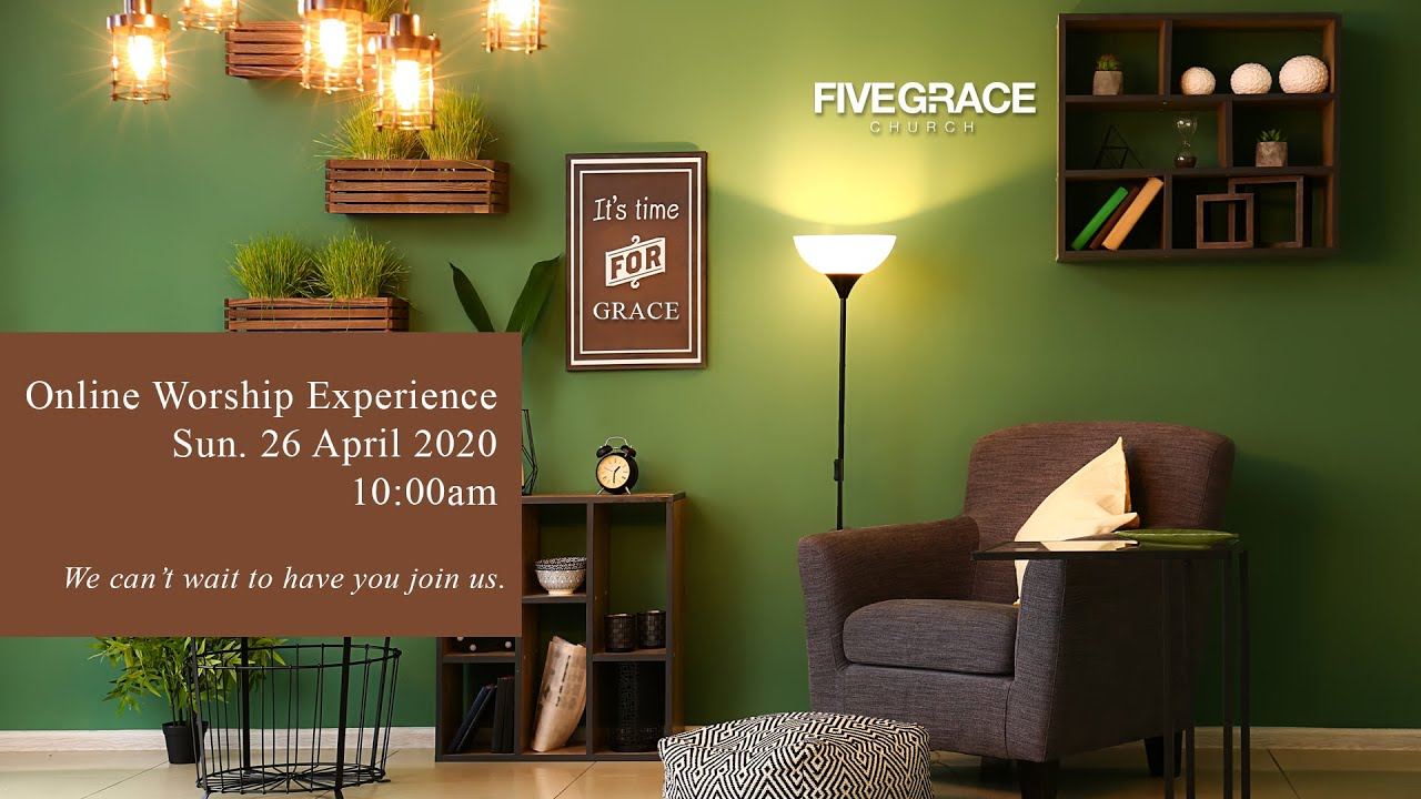 Online Service Five Grace Church | 26th April 2020