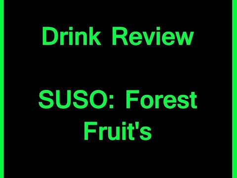 Drink Review - SUSO: Forest Fruit's