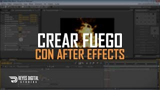 REYES Digital | Tutorial Fuego con After Effects
