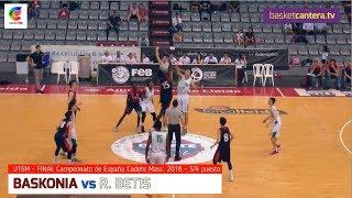 U16M - BASKONIA vs BETIS.- Cpto.España Cadete 2018 (BasketCantera.TV)