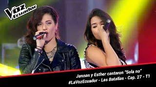 """Jannan y Esther cantaron """"Sola no"""" - La Voz Ecuador - Batallas - Cap. 27 - T1"""