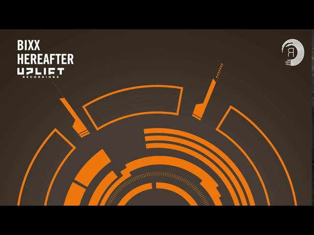 BiXX - Hereafter (Uplift Recordings) Extended
