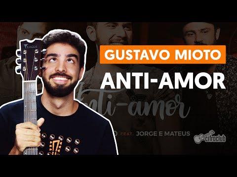 ANTI-AMOR (part. Jorge e Mateus) - Gustavo Mioto (aula de violão completa)