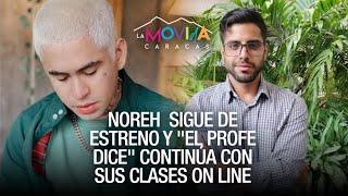 """Noreh y """"el profe dice"""" se apoderaron de las redes - La Movida Caracas - VPItv"""