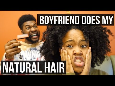 BOYFRIEND DOES MY NATURAL HAIR 😱