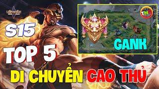 Liên quân Top 5 Lối Di chuyển Gank đầu game AE Leo Cao thủ dễ nhất mùa 15 TNG Đường giữa quẩy