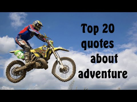 Top 20 quotes about adventure make you want to live your own adventure
