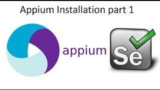 Appium Installation Part 1 Appium Tutorial