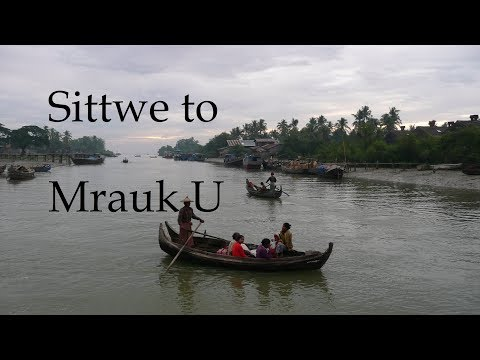 Sittwe to Mrauk U - Rakhine State - Myanmar စစ်တွေမြို့ - မြောက်ဦး - ရခိုင်ပြည်နယ်