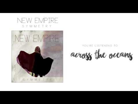 Across The Oceans  New Empire  Audio and