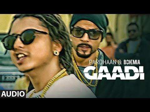Gaadi Official Audio Song: Bohemia, Pardhaan, Sukhe Muzical Doctorz   Latest Songs 2018