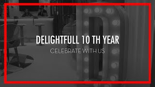 DelightFULL 10th year is here, celebrate with us! (en)