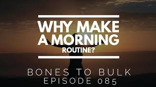 Why Make a Morning Routine?
