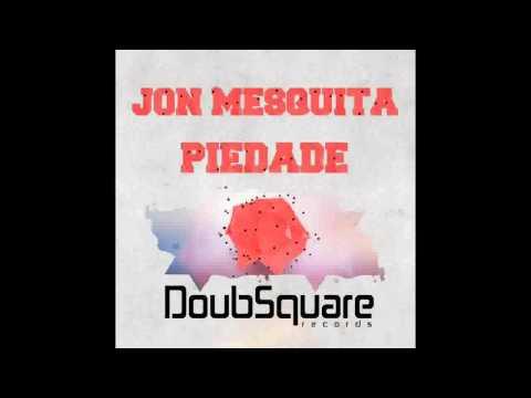 Jon Mesquita - Piedade (Original Mix)