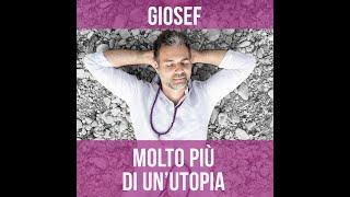Giosef - Molto più di un'utopia (VIDEO UFFICIALE)