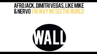 Afrojack, Dimitri Vegas, Like Mike & Nervo - The Way We See The World (Instrumental Mix)