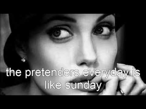 the pretenders everyday is like sunday