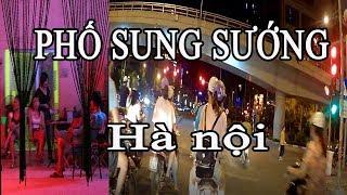 PHỐ SUNG SƯỚNG ở hà nội ngày nay làm đàn ông khao khát - Vietnam travel