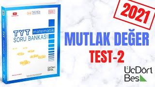345 TYT 2021 MATEMATİK MUTLAK DEĞER TEST-2 ÇÖZÜMLERİ