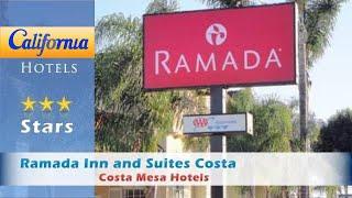 Ramada Inn and Suites Costa Mesa/Newport Beach, Costa Mesa Hotels - California