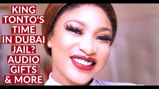 Tonto Dikeh's Dubai Arrest, How She Tried To Deny The Truth & All About The The Fake Gift From Timi