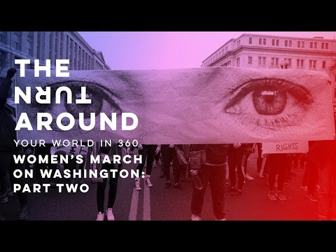 Women's March: Part Two | The Turnaround: Your World in 360