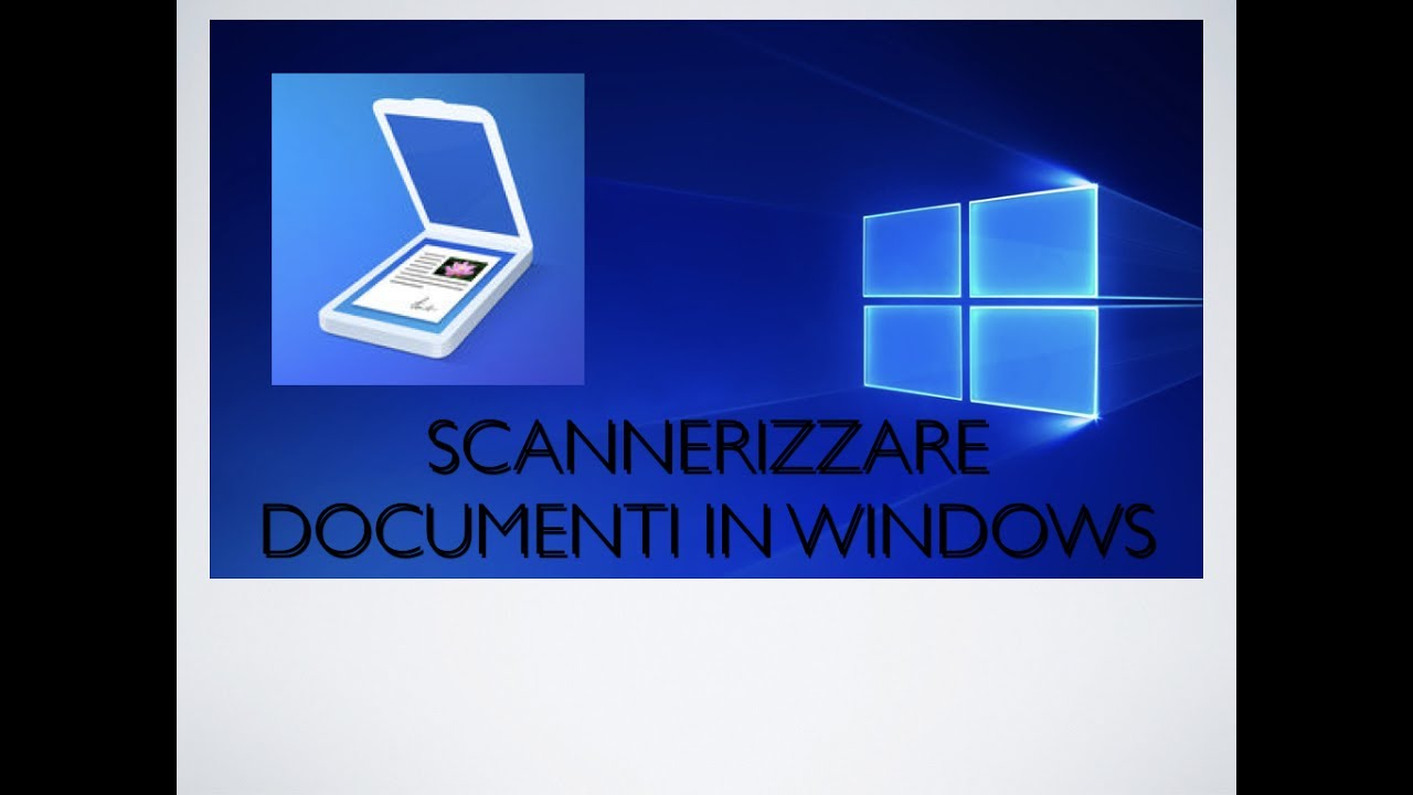 Come Scannerizzare Documenti Con Windows 10