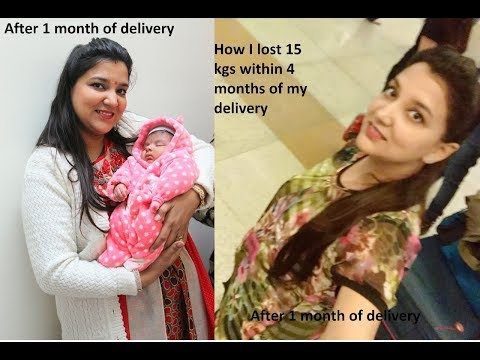 How to lose weight after pregnancy I lost 15 kgs within 4 months of my delivery