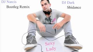 DJ Dark & Shidance - Sexy Lady (DJ Narcis Bootleg Remix).wmv