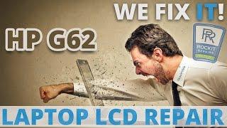 repair a broken hp g62 laptop screen lcd replacement guide