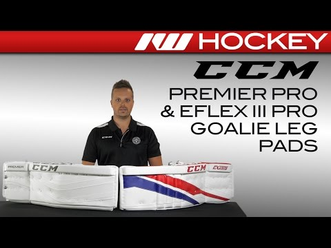 CCM Extreme Flex III & Premier Leg Pad Insight - YouTube