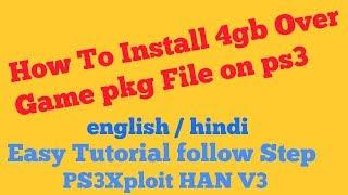 How TO Install 4gb Over Game pkg on all ps3 xploit HAN v3 full Tutorial eng / hindi