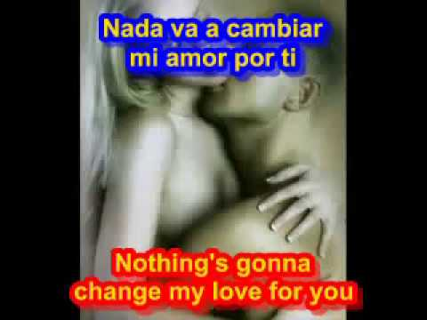 Nothing's Gonna Change My Love For You  ( SUBTITULADO INGLES ESPAÑOL )