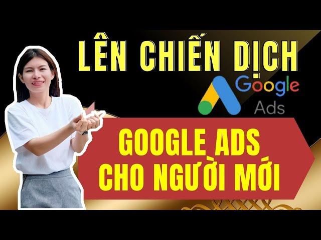 [Tomato Hường Official] Cách tạo chiến dịch quảng cáo GOOGLE| (BÀI 2) google ads 2021