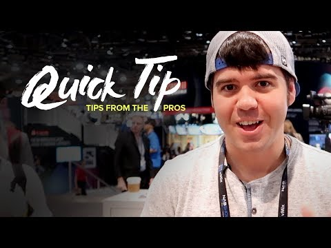 Quick Tip Tuesday - Episode 4 - Tips from the Pros at NAB 2018