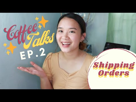 Coffee Talks Ep.2: How To Ship Orders ✨ | Philippines