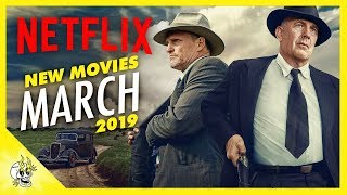 New on Netflix March 2019 | Best Movies on Netflix Right Now | Flick Connection