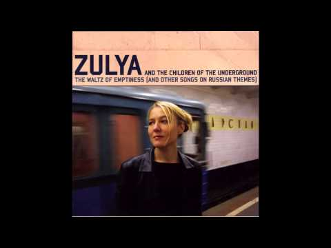 The Waltz of Emptiness (and other songs on Russian themes) Zulya
